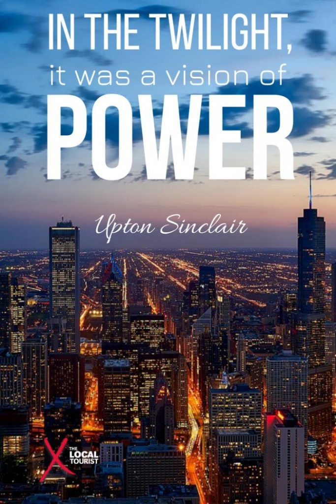 """In the twilight, it was a vision of power."" Upton Sinclair, ""The Jungle"""