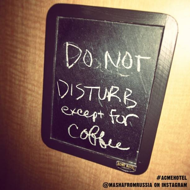 Do Not Disturb Except for Coffee at ACME Hotel Company