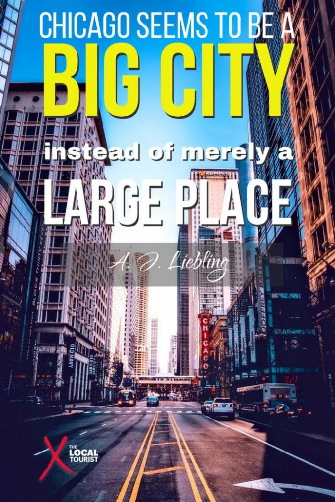 """Chicago seems a big city instead of merely a large place."" A. J. Liebling, first to designate Chicago ""The Second City,"" 1949"