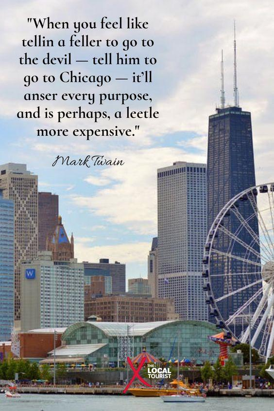 """When you feel like tellin a feller to go to the devil — tell him to go to Chicago — it'll anser every purpose, and is perhaps, a leetle more expensive."" Mark Twain"