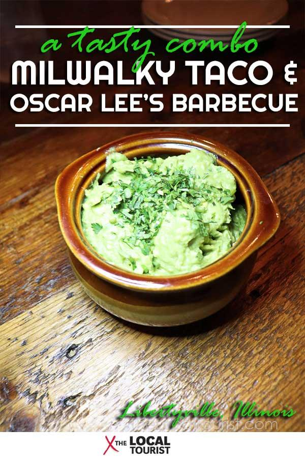 A Tasty Combo at Milwalky Taco and Oscar Lee's Barbecue - pinnable image of guacamole
