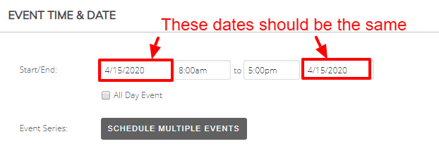 Event Date and time instructins - make sure the dates are the same.